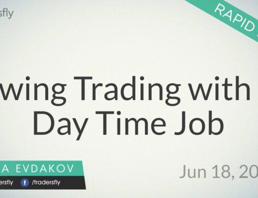 Swing Trading with a Day Time Job (9 to 5 Work) – Rapid Recap