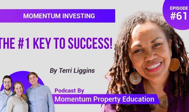 The Secret to Success – Terri Liggins   Momentum Property Education