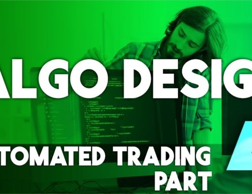 Trading Algorithm Design (Automated Trading Part 4)