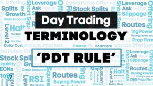 Understanding the Pattern Day Trader Rule (PDT) for Day Traders