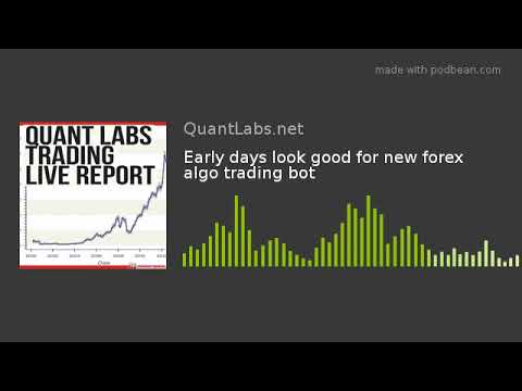 Early days look good for new forex algo trading bot