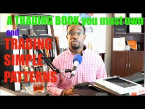 FOREX TRADING: A Trading Book Must Own & Trading Simple Patterns